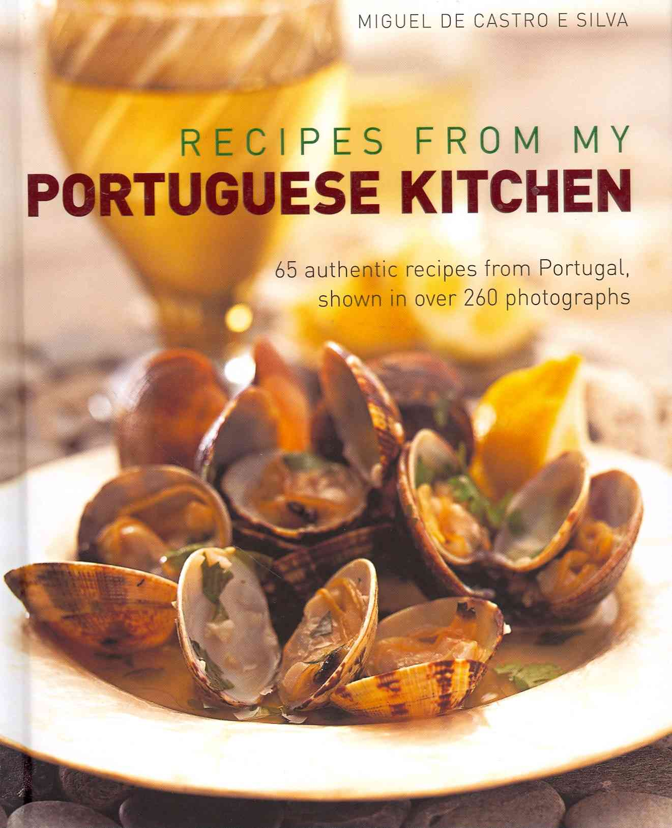 Recipes from My Portuguese Kitchen By E Silva, Miguel De Castro