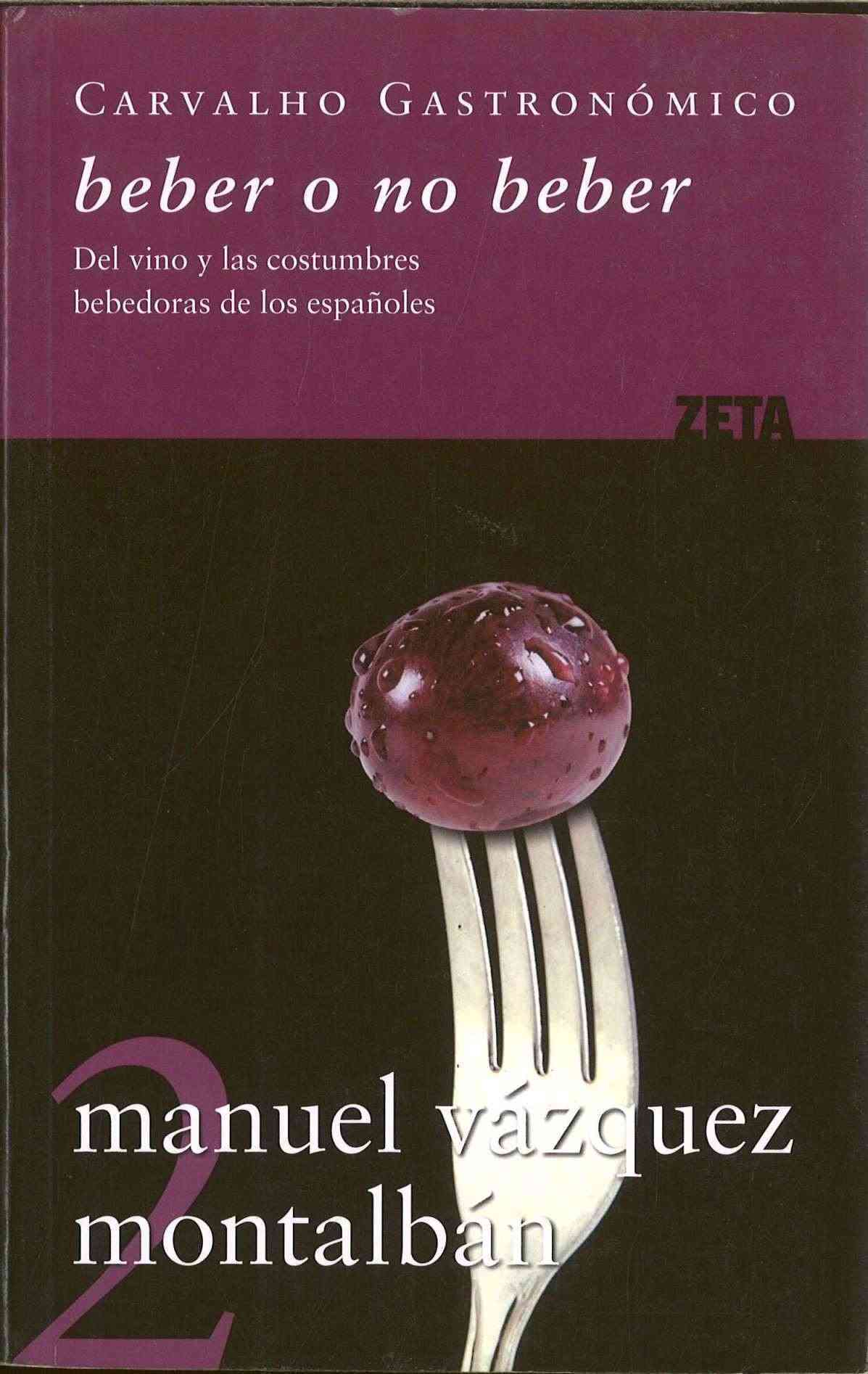 Beber o no beber/ Drinking or Not Drinking By Montalban, Manuel Vazquez